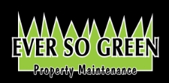 Ever So Green Property Maintenance, Lawn Care & Snow Removal
